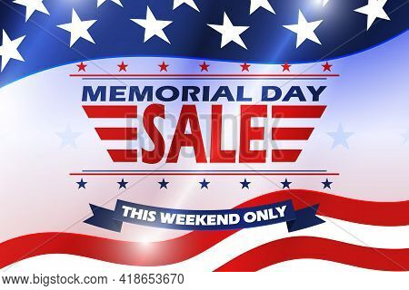 Memorial Day Sale Background With Us National Flag. Memorial Day Design. Template For National Ameri