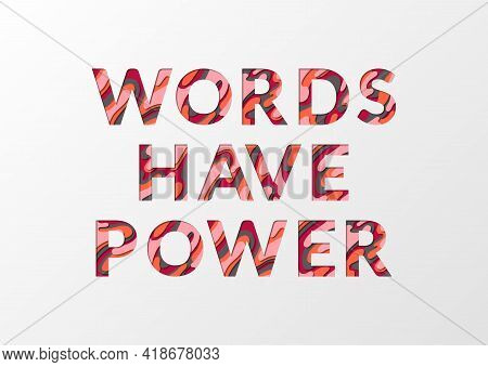 Words Have Power Phrase Made Of Paper Cut Multilayer Font Letters. Words Have Power Concept Banner P