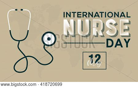 International Nurses Day Celebrated On May 6 In Every Year Around The World. Banner, Poster Internat