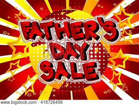 Father's Day Sale - Comic Book Style Text. Celebrating Holiday Event Related Words, Quote On Colorfu
