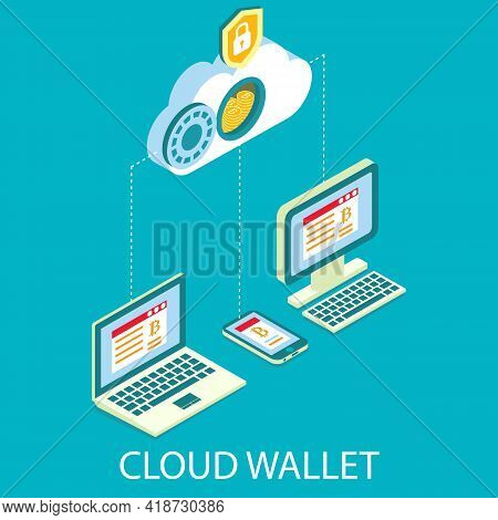 Cloud Cryptocurrency Wallet, Vector Isometric Illustration. Digital Money Storage. Online Bitcoin Cr