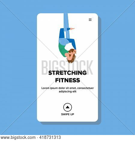 Stretching Fitness Exercise Make Woman Vector. Stretching Fitness Exercising Girl In Anti-gravity Ha