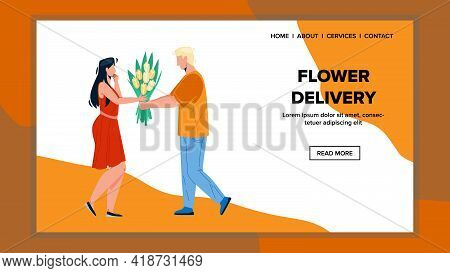 Flower Delivery Service Delivering Client Vector. Man Flower Delivering And Giving Bouquet Present T
