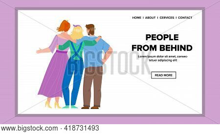 People From Behind Embracing Togetherness Vector. Man And Women People From Behind Staying And Huggi