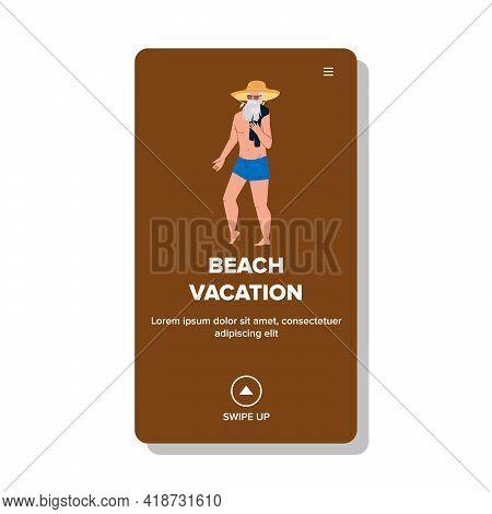 Beach Vacation Holiday Enjoying Senior Man Vector. Old Man Wearing Hat And Sunglasses Walking On San