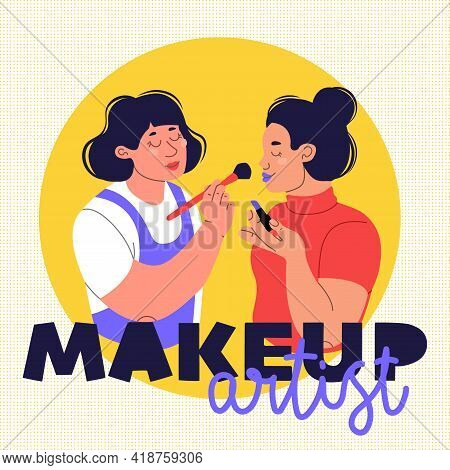 Makeup Artist Illustration. Two Young Women Doing Makeup Or Learning To Do Makeup. Handwritten Text.