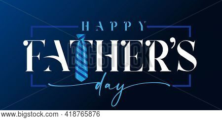 Happy Fathers Day White Calligraphy And Blue Striped Necktie. Happy Father's Day Quote Lettering Hol
