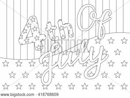 Coloring Page With A Festive Quote On A Striped Background With Stars For 4th Of July American Indep