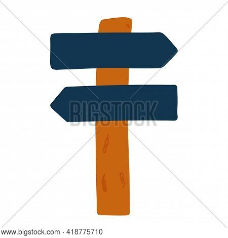 Road Sign, Location Pointer, Wooden Signpost. Vector Illustration Of A Pointer, Hand Drawn. Isolated