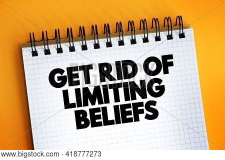 Get Rid Of Limiting Beliefs Text Quote On Notepad, Concept Background