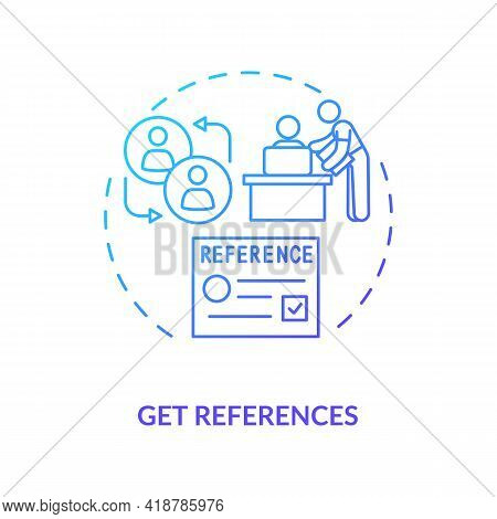 Get References Concept Icon. Recommendation Letter Idea Thin Line Illustration. Provide A List Of Em