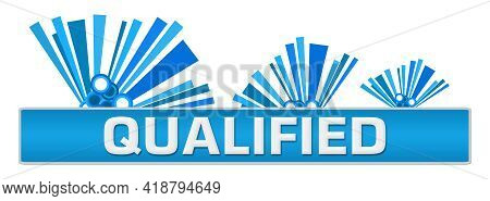 Qualified Text Written Over Blue Horizontal Background.