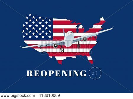 Reopening United States For Airline Travelling After Coivd-19 Vaccination. Illustration Of Airplane,