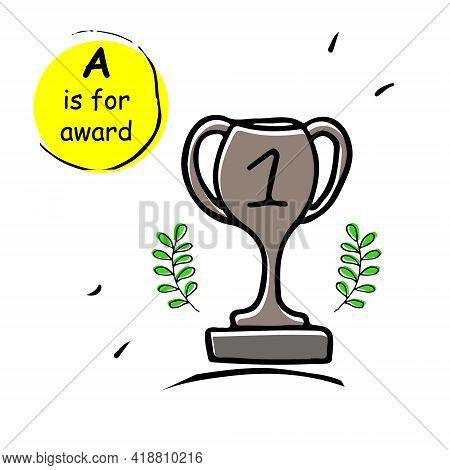 Award Prize Trophy Hand Drawn Vector Llustration Sketch. Doodle. Concept For Kids Children Alphabet