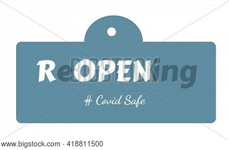 Text Design Reopening On Blue Background. Illustration Covid Safe Button Sign For Post Covid-19 Coro