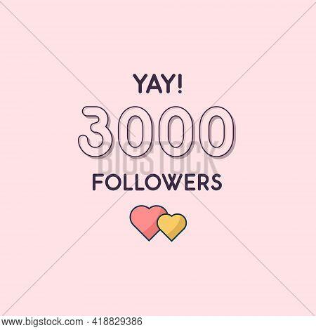 Yay 3000 Followers Celebration, Greeting Card For 3k Social Followers.