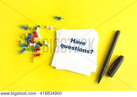 Have Questions. Inscription On Paper For Notes Office, Office Office For Notes. Trendy Yellow.