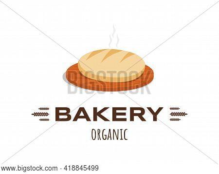 Bakery Organic Logo Design With Text. Fresh Tasty Bread Vector Flat Illustration Isolated On White B