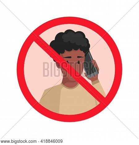 Speaking Mobile Phone Is Prohibited Vector Flat Illustration Isolated On White Background. Young Mal