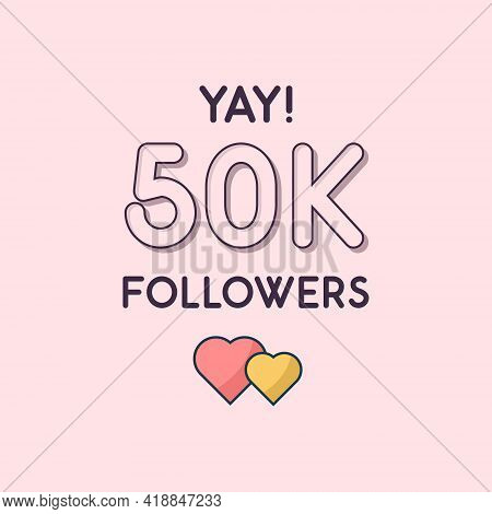 Yay 50k Followers Celebration, Greeting Card For 50000 Social Followers.