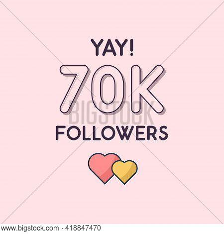 Yay 70k Followers Celebration, Greeting Card For 70000 Social Followers.