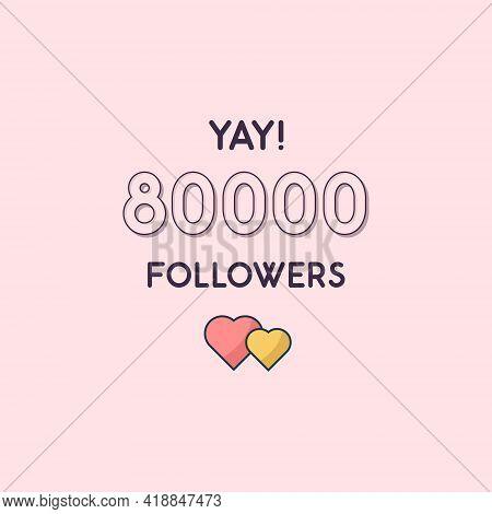 Yay 80000 Followers Celebration, Greeting Card For 80k Social Followers.