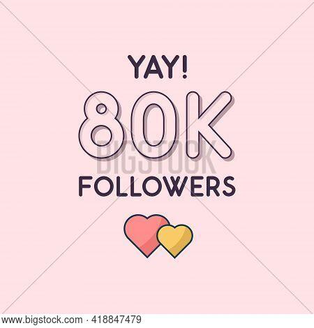 Yay 80k Followers Celebration, Greeting Card For 80000 Social Followers.