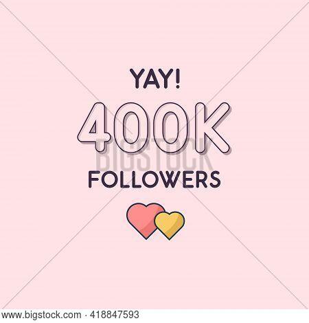 Yay 400k Followers Celebration, Greeting Card For 400000 Social Followers.