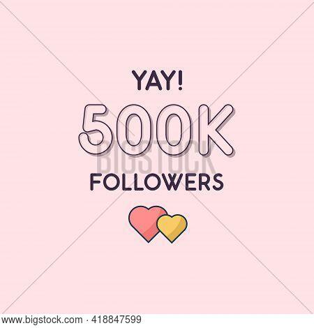 Yay 500k Followers Celebration, Greeting Card For 500000 Social Followers.