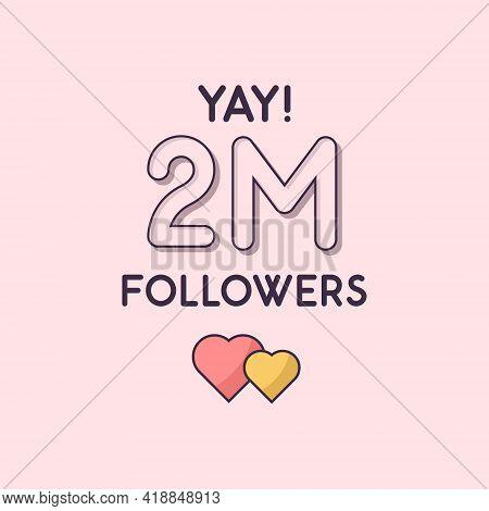 Yay 2m Followers Celebration, Greeting Card For 2000000 Social Followers.