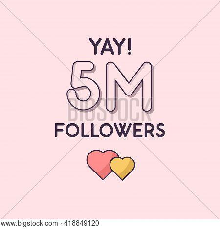 Yay 5m Followers Celebration, Greeting Card For 5000000 Social Followers.