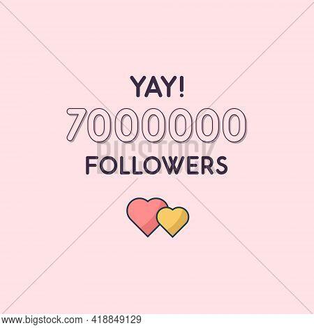 Yay 7000000 Followers Celebration, Greeting Card For 7m Social Followers.