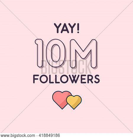 Yay 10m Followers Celebration, Greeting Card For 10000000 Social Followers.