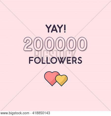 Yay 200000 Followers Celebration, Greeting Card For 200k Social Followers.