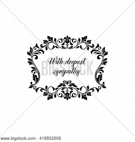 Funeral Frame Or Obituary Floral Wreath And Rip Card, Vector Memorial And Condolences Black Flowers.
