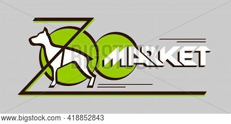Concept Logo Name For Zoo Market, Zoopark Banner, Pet Shop Advertising, Domestic Animals Store, Vete