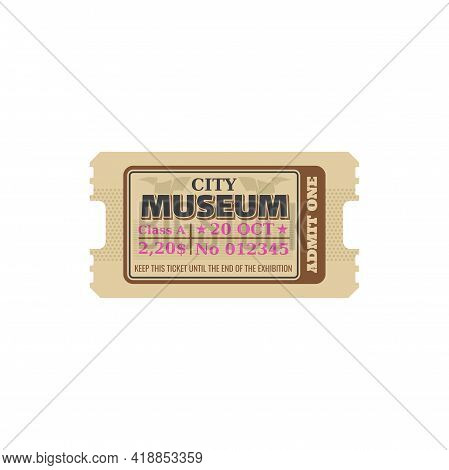 Retro Ticket To Museum Isolated Random Coupon Card, Keep Till End Of Exhibition. Vector Admit On Per