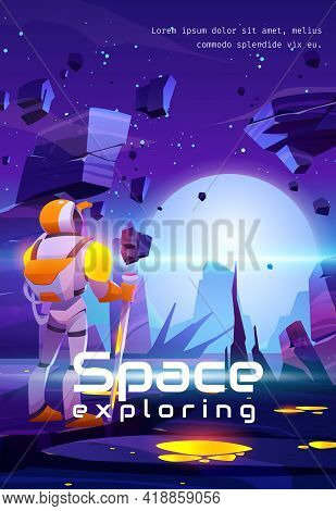 Space Exploring Cartoon Poster. Astronaut On Alien Planet In Far Galaxy. Cosmonaut In Suit And Helme