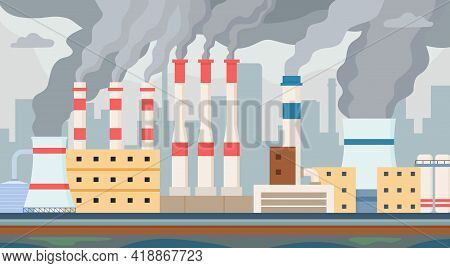 Dirty Factory. Air And Water Polluted By Industrial Smog. Factories Chimney With Toxic Smoke Pollute