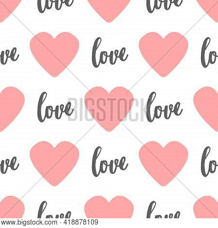 Repeating Pink Hearts And Handwritten Word Love Vector Seamless Pattern. Romantic Ornament For Girl