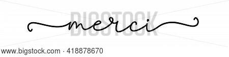 Merci. Typography French Quote Merci. Continuous Line Type Text. Hand Drawn Lettering Cursive Script