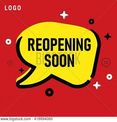 Re-opening Soon Sign. Signage For Businesses And Restaurants Temporarily Closed Vector Layout, Diy M
