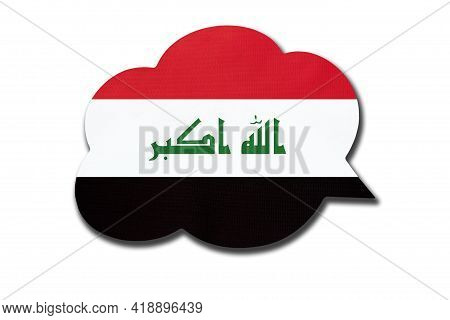3d Speech Bubble With Iraqi National Flag Isolated On White Background. Speak And Learn Arabic Langu