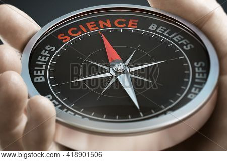 Hand Holding A Compass With Needle Pointing The Word Scientific Instead Of Beliefs. Composite Image