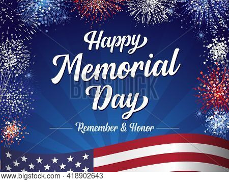 Happy Memorial Day, Remember & Honor Lettering And Fireworks. Celebration Design For American Holida