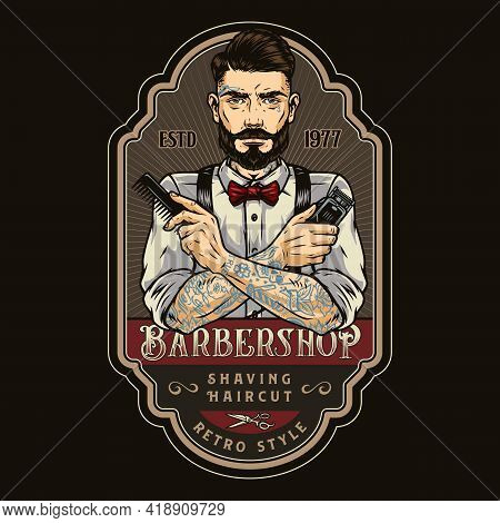 Barbershop Retro Colorful Badge With Trendy Tattooed Mustached And Bearded Barber Holding Comb And E