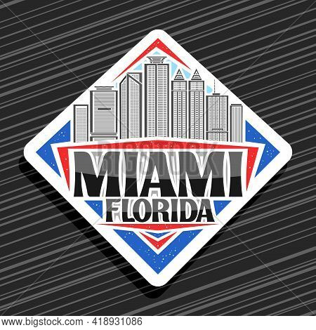 Vector Logo For Miami, White Rhombus Road Sign With Outline Illustration Of Famous Miami City Scape