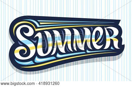 Vector Logo For Summer, Dark Decorative Badge With Curly Calligraphic Font, Illustration Of Art Desi