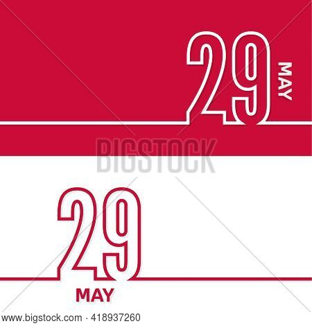 May 29. Set Of Vector Template Banners For Calendar, Event Date.