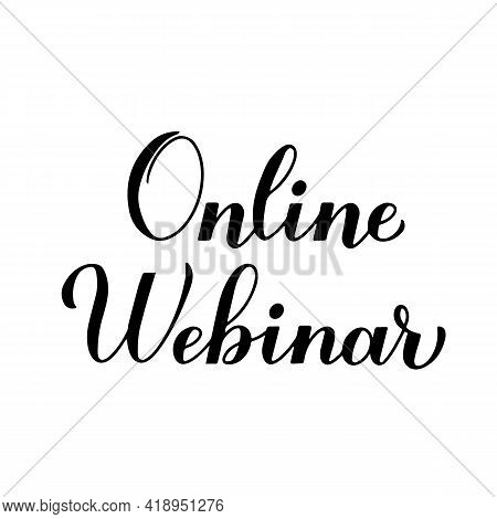 Online Webinar Calligraphy Hand Lettering Isolated On White Background. Distant Education Via Intern